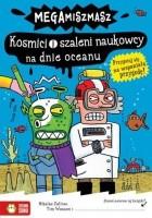 Kosmici i szaleni naukowcy na dnie oceanu