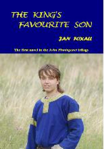 Okładka książki The King's Favourite Son (John Plantagenet Trilogy Book 1)