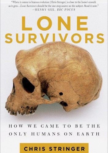Okładka książki Lone Survivors. How We Came to Be the Only Humans on Earth