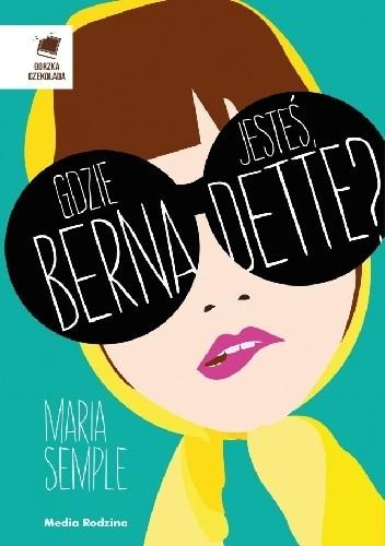 Okładka książki Gdzie jesteś, Bernadette?