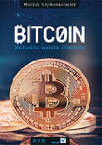 Okładka książki Bitcoin. Wirtualna waluta Internetu