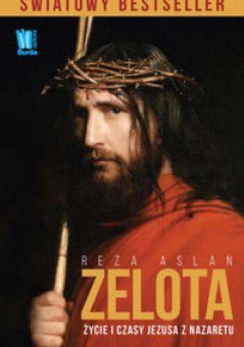 Okładka książki Zelota. Życie i czasy Jezusa z Nazaretu