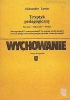 Tryptyk pedagogiczny: Korczak, Makarenko, Freinet