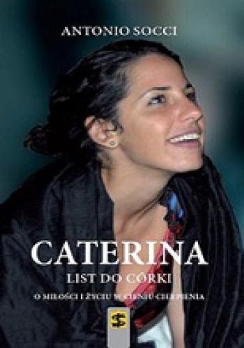 Okładka książki Caterina. List do córki. O miłości i życiu w cieniu cierpienia.
