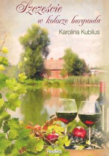 Okładka książki Szczęście w kolorze burgunda
