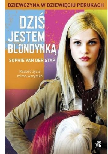 Okładka książki Dziś jestem blondynką. Dziewczyna w dziewięciu perukach