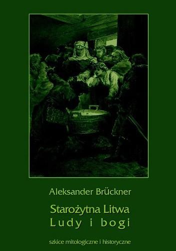 Okładka książki Starożytna Litwa. Ludy i bogi