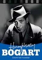 Humphrey Bogart. Ostatni taki twardziel