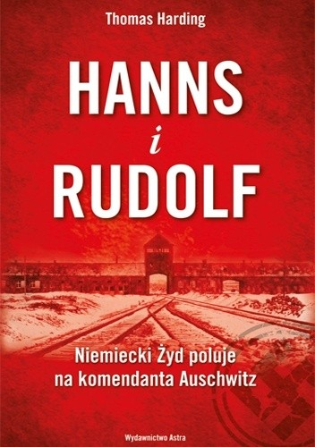 Okładka książki Hanns i Rudolf. Niemiecki Żyd poluje na komendanta Auschwitz