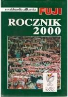Encyklopedia piłkarska FUJI. Rocznik 2000 (tom 24)