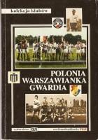 Polonia, Warszawianka, Gwardia. Prawdziwa historia trzech klubów