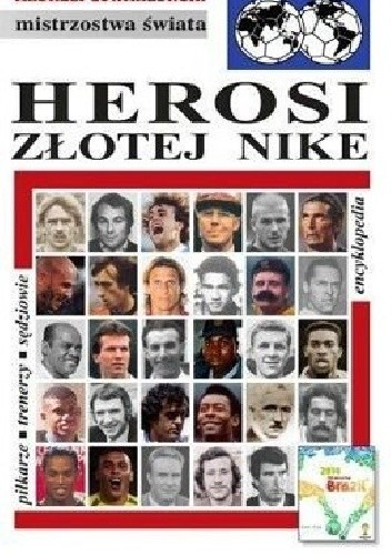 Okładka książki Herosi złotej Nike. Encyklopedia piłkarska Fuji (tom 43)