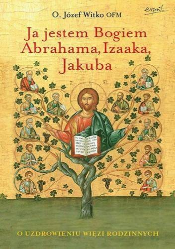 Okładka książki Ja jestem Bogiem Abrahama, Izaaka, Jakuba