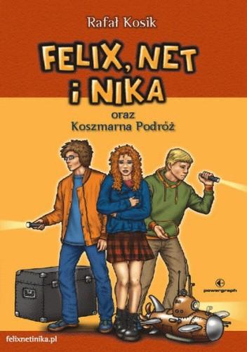 Okładka książki Felix, Net i Nika oraz Koszmarna Podróż