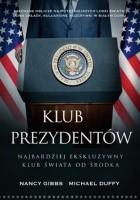 Klub prezydentów. Najbardziej ekskluzywny klub świata od środka