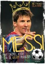 Okładka książki Messi, mały chłopiec, który stał się wielkim piłkarzem