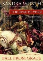The Rose of York: Fall from Grace