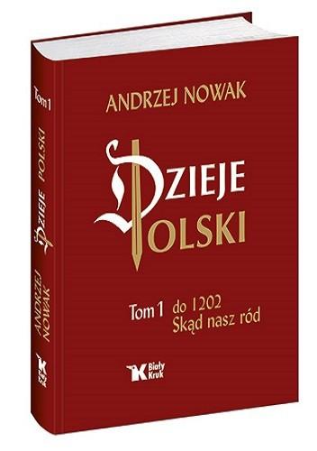Okładka książki Dzieje Polski. Tom 1 do 1202. Skąd nasz ród