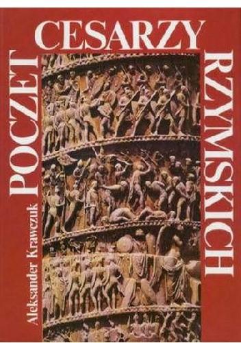 Okładka książki Poczet cesarzy rzymskich. Kalendarium Cesarstwa Rzymskiego