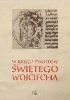 W kręgu żywotów świętego Wojciecha