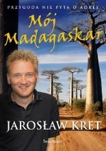 Mój Madagaskar - Jarosław Kret