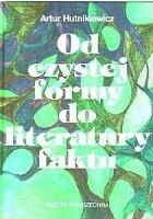 Od czystej formy do literatury faktu - główne teorie i programy literackie XX stulecia