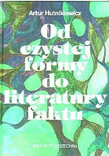 Okładka książki Od czystej formy do literatury faktu - główne teorie i programy literackie XX stulecia