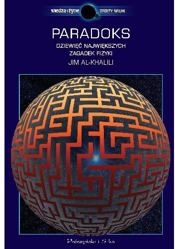 Okładka książki Paradoks. Dziewięć największych zagadek fizyki