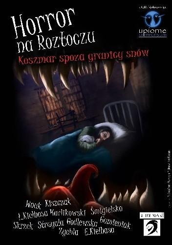 Okładka książki Horror na Roztoczu. Koszmar spoza granicy snów