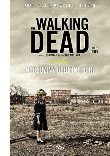 Okładka książki The Walking Dead. Narodziny Gubernatora