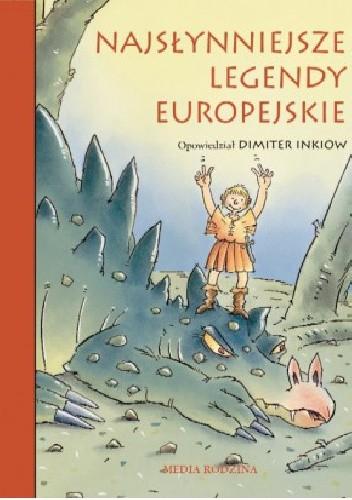 Okładka książki Najsłynniejsze legendy europejskie