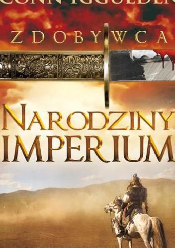 Okładka książki Zdobywca. Narodziny Imperium