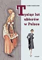 Tysiąc lat ubiorów w Polsce