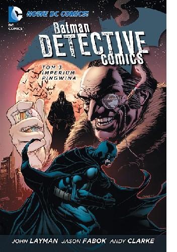 Okładka książki Batman - Detective Comics: Imperium Pingwina