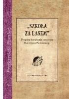 """""""Szkoła za lasem"""". Program kształcenia starszyzny Harcerstwa Polskiego"""