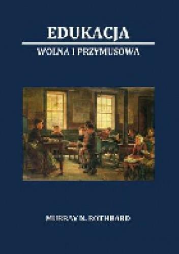 Okładka książki Edukacja wolna i przymusowa