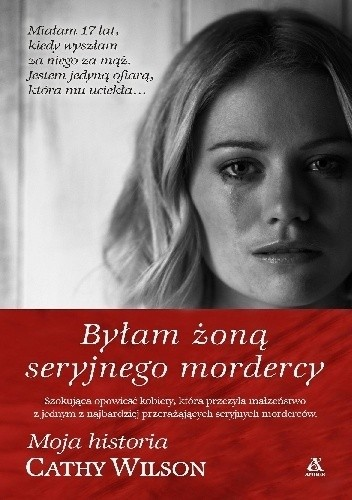 Okładka książki Byłam żoną seryjnego mordercy