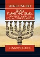 Religia starożytnego Izraela w perspektywie historycznej, archeologicznej i kulturoznawczej