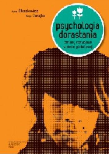 Okładka książki Psychologia dorastania. Zmiany rozwojowe w dobie globalizacji