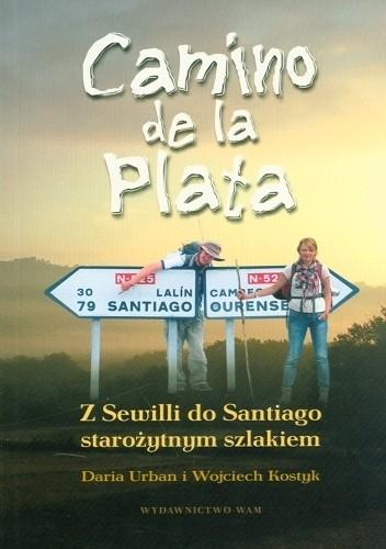 Okładka książki Camino De La Plata. Z Sewilli Do Santiago Starożytnym Szlakiem