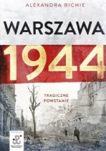 Okładka książki Warszawa 1944. Tragiczne powstanie