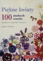 Piękne kwiaty. 100 modnych wzorów