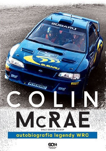 Okładka książki Colin McRae. Autobiografia legendy WRC