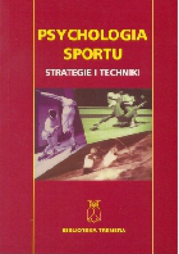Okładka książki Psychologia sportu. Strategie i techniki