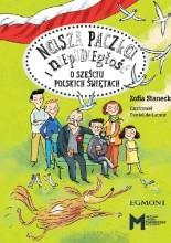 Okładka książki Nasza paczka i niepodległość. O sześciu polskich świętach