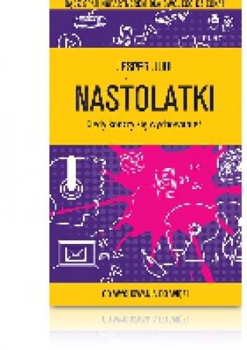 Okładka książki Nastolatki. Kiedy kończy się wychowanie?