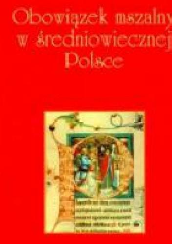 Okładka książki Obowiązek mszalny w średniowiecznej Polsce