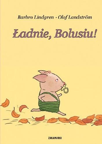 Okładka książki Ładnie, Bolusiu!