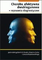 Choroba afektywna dwubiegunowa - wyzwania diagnostyczne