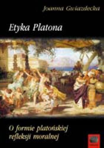Okładka książki Etyka Platona. O formie platońskiej refleksji moralnej